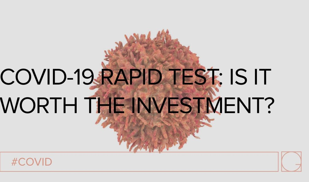 Covid 19 Rapid Test: Is It Worth The Investment?